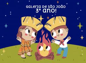 Galeria de São João – 3º ano